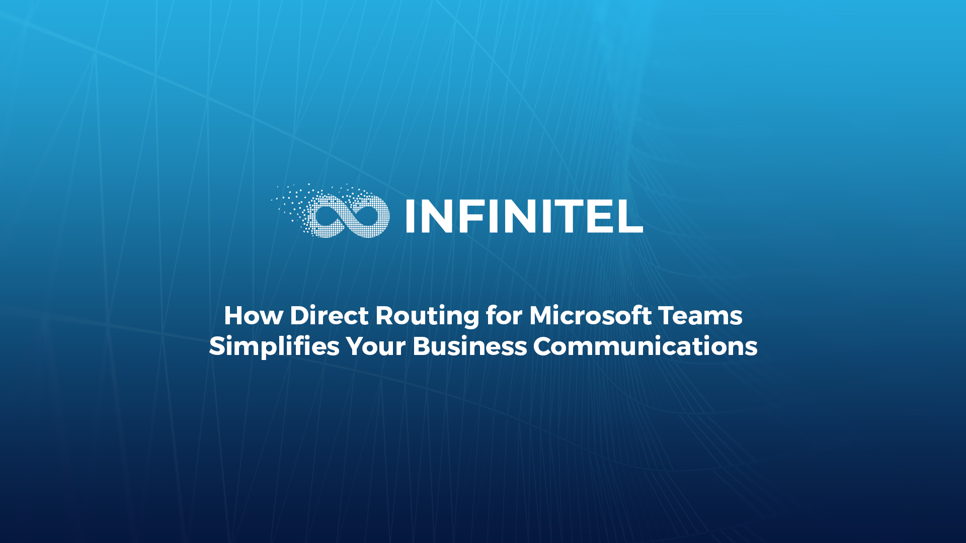 How Direct Routing for Microsoft Teams Simplifies Your Business Communications