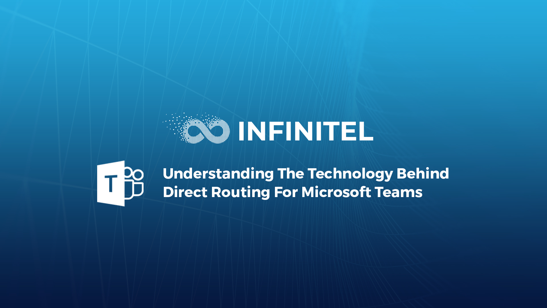 Understanding The Technology Behind Direct Routing For Microsoft Teams