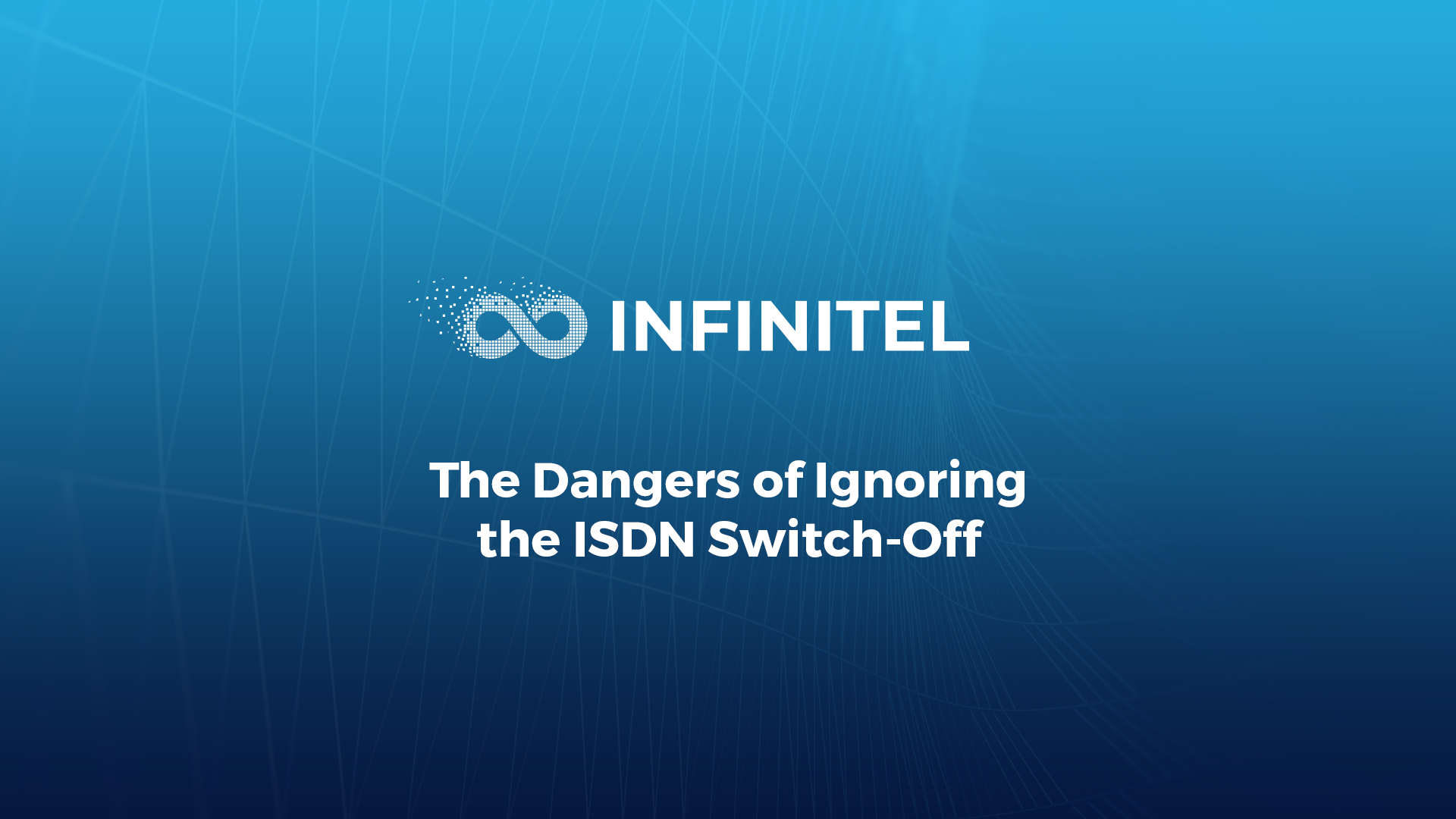The Dangers of Ignoring the ISDN Switch-Off