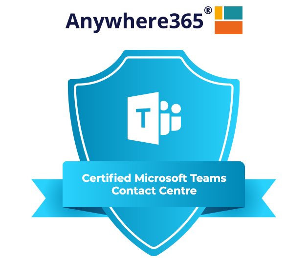 Anywhere365 – The World's First Certified Microsoft Teams Contact Centre